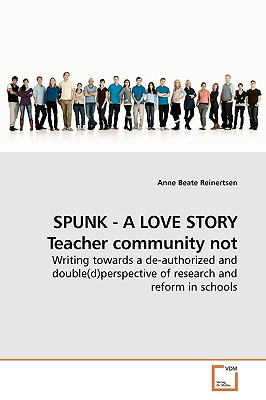 Spunk - A Love Story Teacher Community Not - Reinertsen, Anne Beate