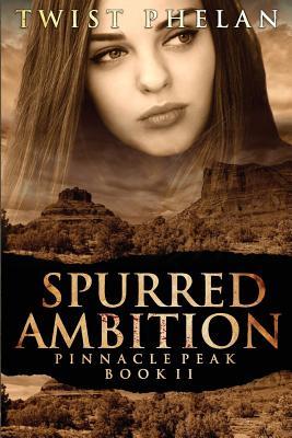 Spurred Ambition - Phelan, Twist