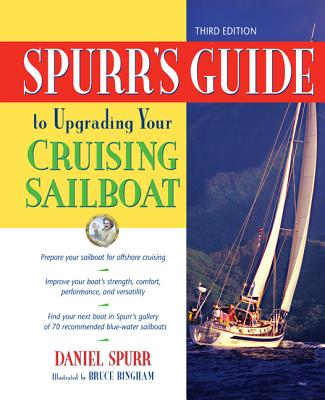 Spurr's Guide to Upgrading Your Cruising Sailboat - Spurr, Daniel, and Bingham, Bruce (Illustrator)