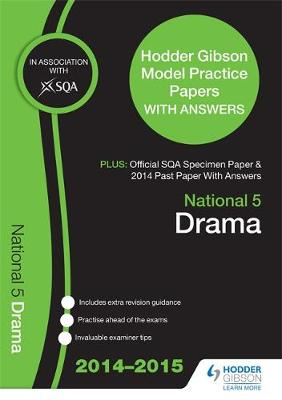 SQA Specimen Paper, 2014 Past Paper National 5 Drama & Hodder Gibson Model Papers - SQA