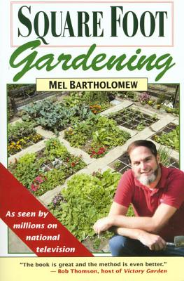 Square Foot Gardening - Bartholomew, Mel, Mr.