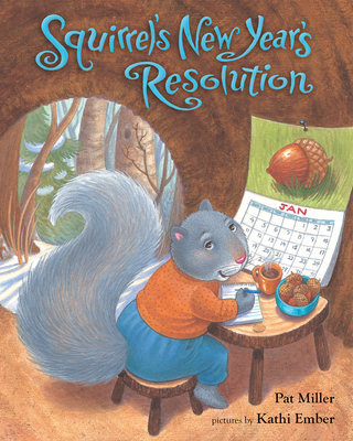 Squirrel's New Year's Resolution - Miller, Pat