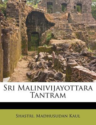 Sri Malinivijayottara Tantram - Kaul, Shastri Madhusudan
