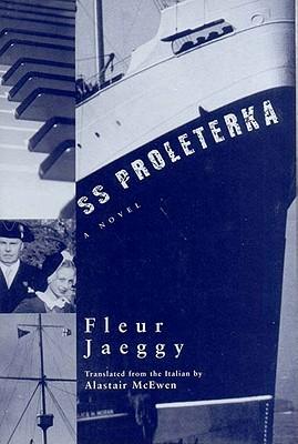 SS Proleterka - Jaeggy, Fleur, and McEwan, Alastair
