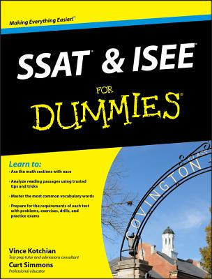 SSAT and ISEE for Dummies - Kotchian, Vince, and Simmons, Curt