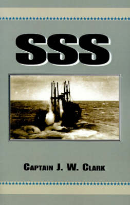 SSS - Clark, J W, and Leback, Warren G (Foreword by)