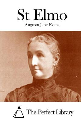 St Elmo - Evans, Augusta Jane, and The Perfect Library (Editor)