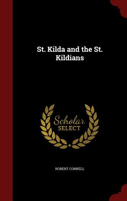 St. Kilda and the St. Kildians - Connell, Robert