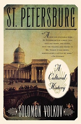 St. Petersburg: A Cultural History - Volkov, Solomon, and Bouis, Antonina W, Vice President (Translated by)