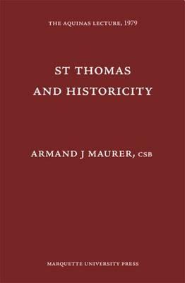 St. Thomas & Historicity - Maurer, Armand A.