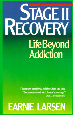 Stage II Recovery: Life Beyond Addiction - Larsen, Earnie