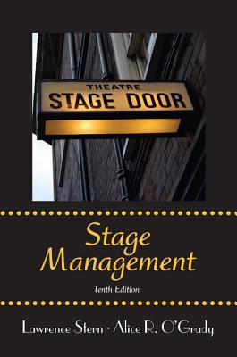 Stage Management - Stern, Lawrence, and Gold, Jill, and O'Grady, Alice R.