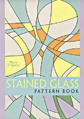 Stained Glass Pattern Book - Di Spirito, Maria
