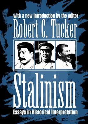Stalinism: Essays in Historical Interpretation - Tucker, Robert C (Introduction by)