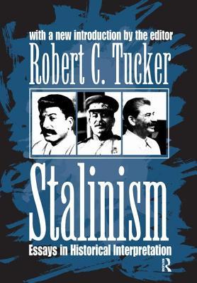 Stalinism: Essays in Historical Interpretation - Tucker, Robert C.
