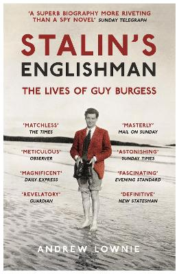 Stalin's Englishman: The Lives of Guy Burgess - Lownie, Andrew
