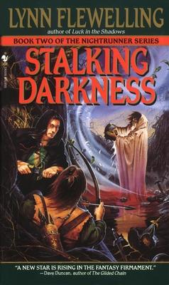 Stalking Darkness: The Nightrunner Series, Book 2 - Flewelling, Lynn