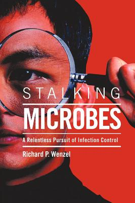 Stalking Microbes - Wenzel, Richard P