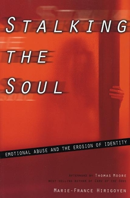 Stalking the Soul - Hirigoyen, Marie-France, and Helen, Marx (Translated by), and Marx, Helen (Translated by)