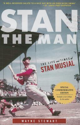 Stan the Man: The Life and Times of Stan Musial - Stewart, Wayne