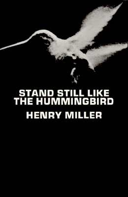 Stand Still Like the Hummingbird - Miller, Henry
