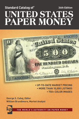 Standard Catalog of United States Paper Money - Cuhaj, George S (Editor), and Brandimore, William (Contributions by)