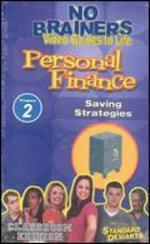 Standard Deviants School: No-Brainers on Personal Finance, Program 2 - Saving Strategies