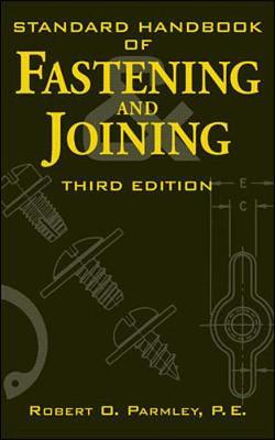 Standard Handbook of Fastening and Joining - Parmley, Robert O, President (Editor)