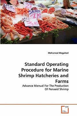 Standard Operating Procedure for Marine Shrimp Hatcheries and Farms - Megahed, Mohamed