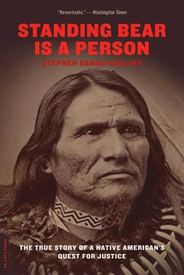 Standing Bear Is a Person: The True Story of a Native American's Quest for Justice - Dando-Collins, Stephen
