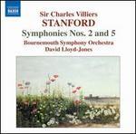 Stanford: Symphonies Nos. 2 & 5