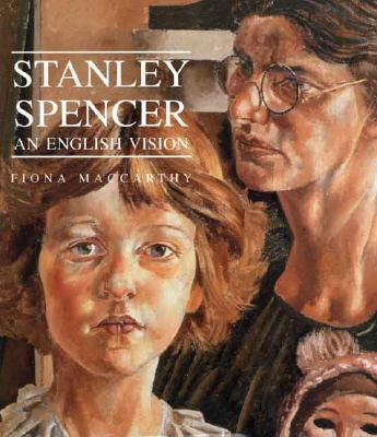 Stanley Spencer: An English Vision - MacCarthy, Fiona