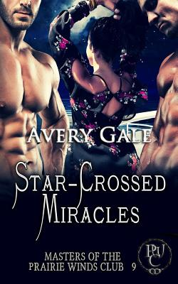 Star-Crossed Miracles - Gale, Avery, and Ebel, Sandy (Editor)