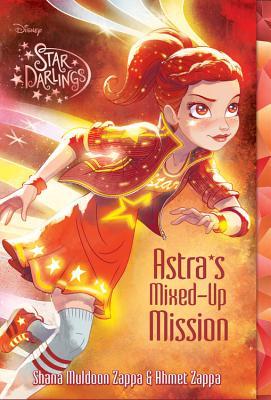 Star Darlings Astra's Mixed-Up Mission - Zappa, Shana Muldoon, and Zappa, Ahmet
