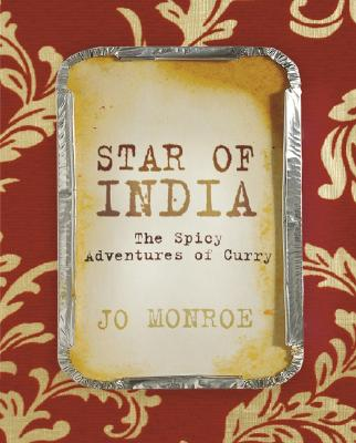 Star of India: The Spicy Adventures of Curry - Monroe, Jo