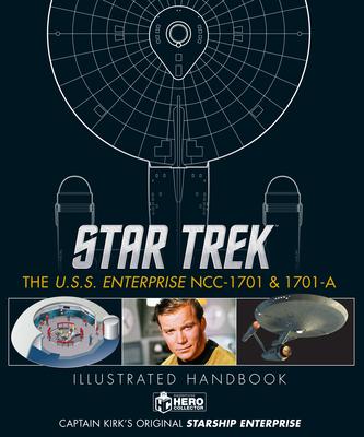 Star Trek: The U.S.S. Enterprise Ncc-1701 Illustrated Handbook - Robinson, Ben, and Riley, Marcus, and Hugo, Simon