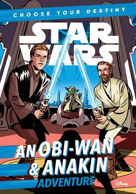 Star Wars an Obi-wan & Anakin Adventure: A Choose Your Destiny Chapter Book - Scott, Cavan
