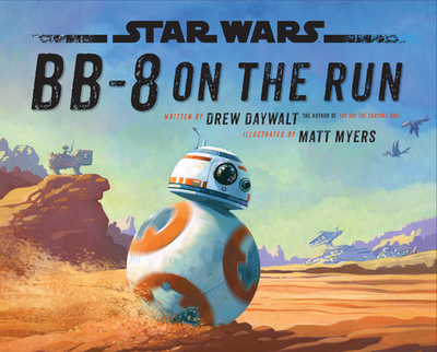 Star Wars BB-8 on the Run - Daywalt, Drew