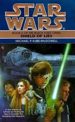 Star Wars: Black Fleet Trilogy - Shield of Lies - Kube-McDowell, Michael P.