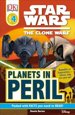 Star Wars Clone Wars: Planets in Peril - Burton, Bonnie