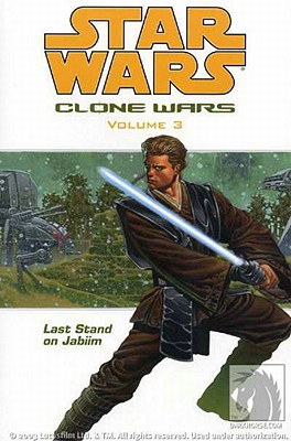 Star Wars: Clone Wars Volume 3 Last Stand on Jabiim - Blackman, Haden