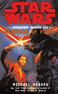 Star Wars: Coruscant Nights III - Patterns of Force - Reaves, Michael