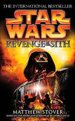 Star Wars: Episode III: Revenge of the Sith - Stover, Matthew