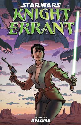 Star Wars: Knight Errant, Volume 1: Aflame - Miller, John Jackson