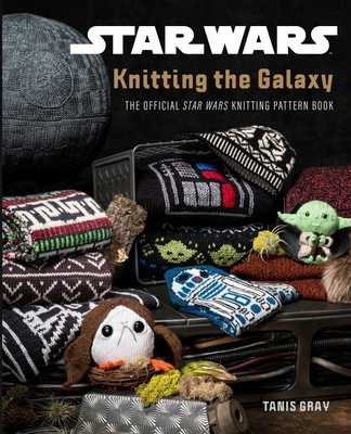 Star Wars: Knitting the Galaxy: The Official Star Wars Knitting Pattern Book - Gray, Tanis