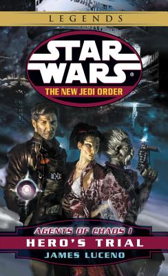 Star Wars: The new Jedi order - Agent of Chaos 1- Hero's Trial - Lucerno, James