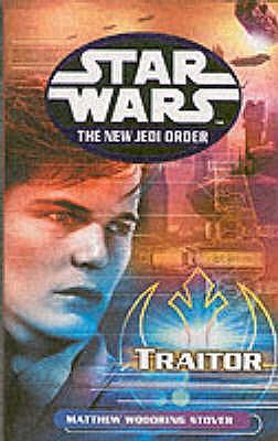 Star Wars: The New Jedi Order - Traitor - Stover, Matthew