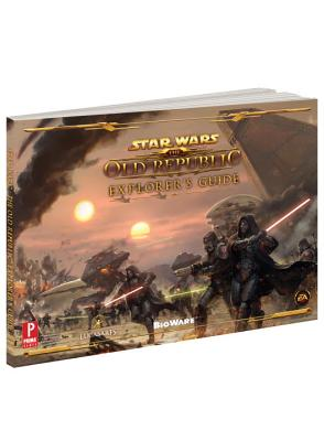 Star Wars the Old Republic Explorer's Guide: Prima's Official Game Guide - Searle, Michael