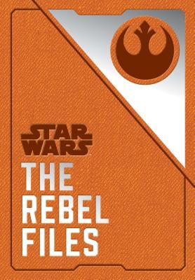 Star Wars: The Rebel Files: (Star Wars Books, Science Fiction Adventure Books, Jedi Books, Star Wars Collectibles) - Wallace, Daniel, MD, Faap, Facr