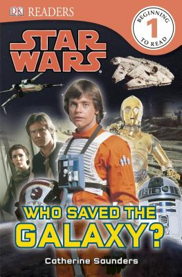 Star Wars: Who Saved the Galaxy? - Saunders, Catherine